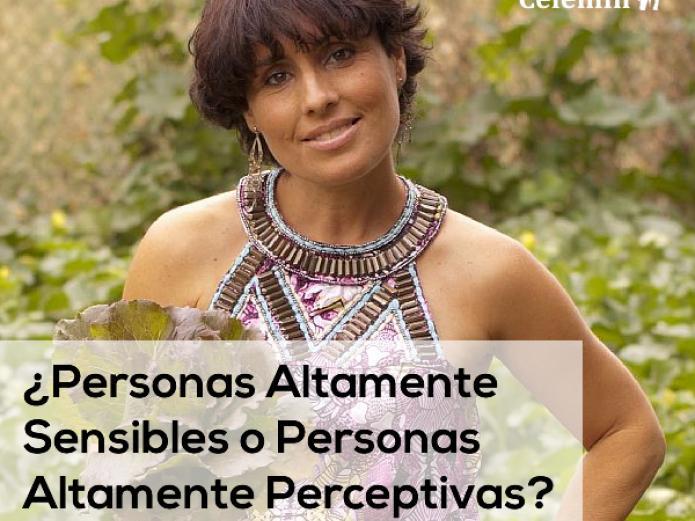 ¿Personas Altamente Sensibles o Personas Altamente Perceptivas? El Don de ser Perceptivo